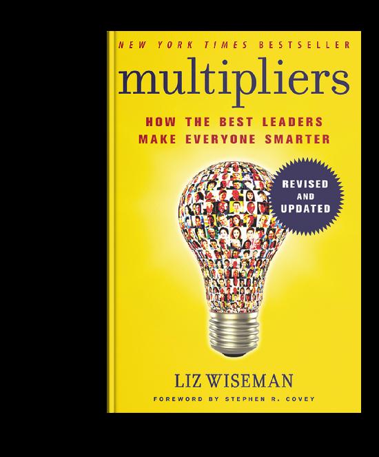 Multipliers, written by Liz Wiseman of The Wiseman Group